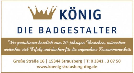 König - Die Badgestalter