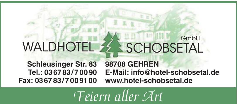 Waldhotel Schobsetal GmbH