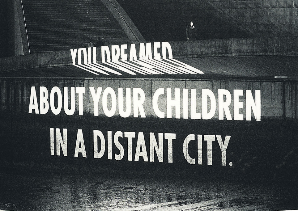 "Jenny Holzer, ""You Dreamed"" (2019)© 2020 Jenny Holzer, member of Artists Rights Society (ARS), New York; VG Bild-Kunst, Bonn"