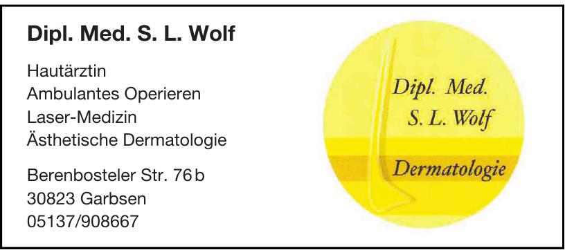 Dipl. Med. S. L. Wolf