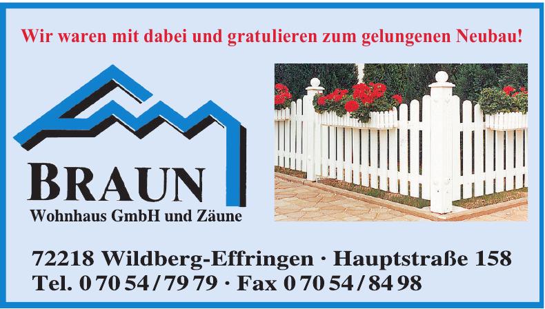 Braun Wohnhaus GmbH und Zäune