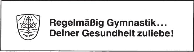 Regelmäßig Gymnastik... Deiner gesundheit zuliebe!