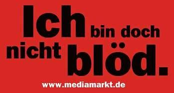 Vielfach kopiert und umgewandelt: der Slogan aus den 90ern. MEDIA MARKT