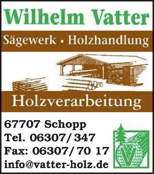 Wilhelm Vatter Sägewerk • Holzhandlung • Holzverarbeitung