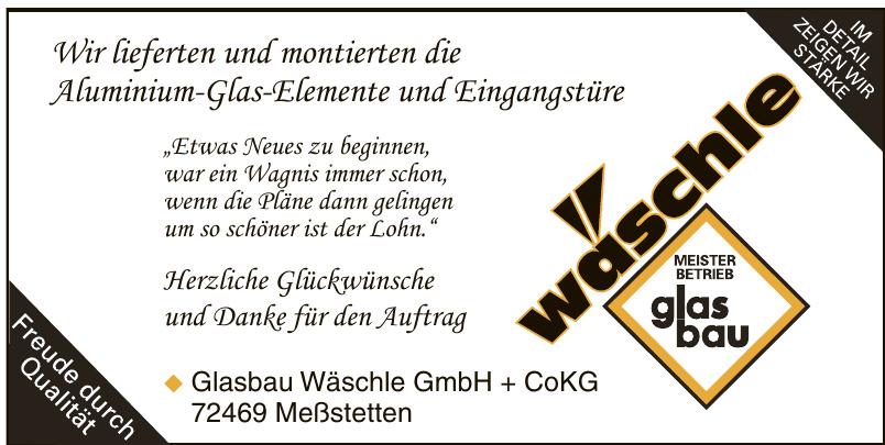 Glasbau Wäschle GmbH + CoKG