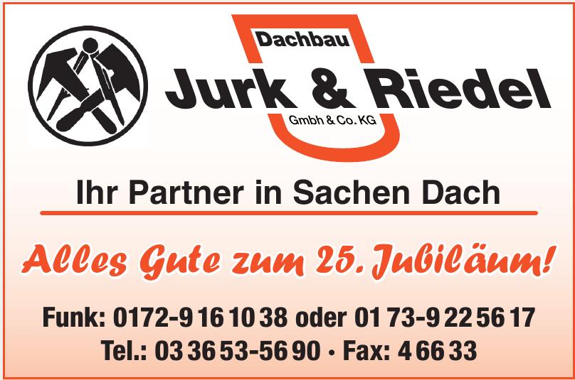 Dachbau Jurk & Riedel Gmbh & Co. KG
