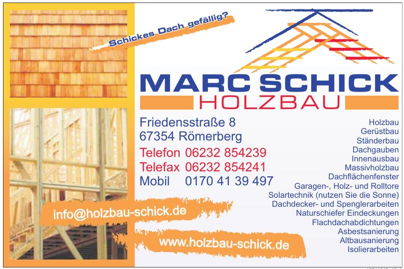 Mark Holzbau Schick