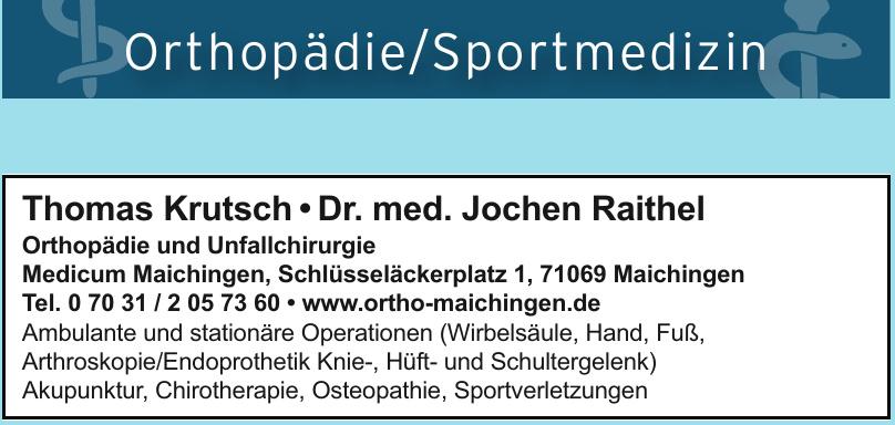 Thomas Krutsch, Dr. med. Jochen Raithel