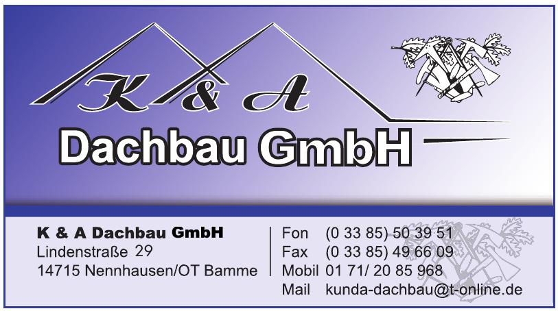 K & A Dachbau GmbH