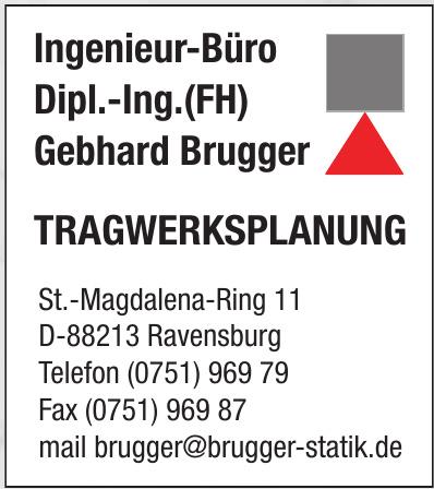 Tragwerksplanung: Ingenieur-Büro Dipl.-Ing.(FH) Gebhard Brugger