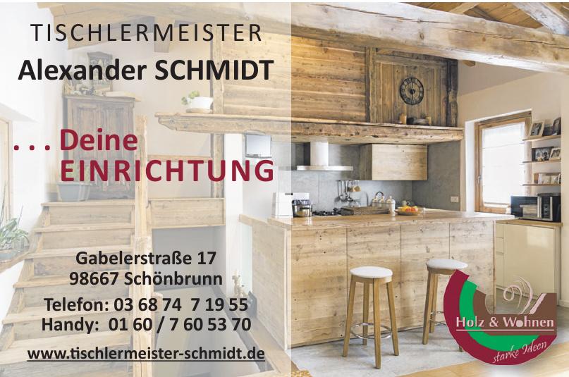 Tischlermeister Alexander Schmidt