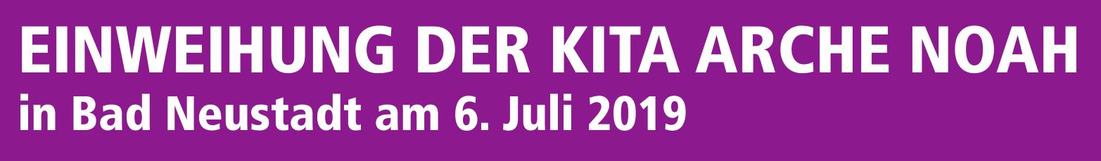 Einweihung der Kita Arche Noah in Bad Neustadt am 6. Juli 2019 Image 1