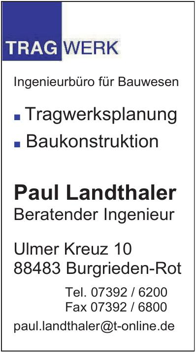 TRAGWERK, Paul Landthaler
