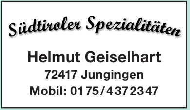 Südtiroler Spezialitätten Helmut Geiselhart