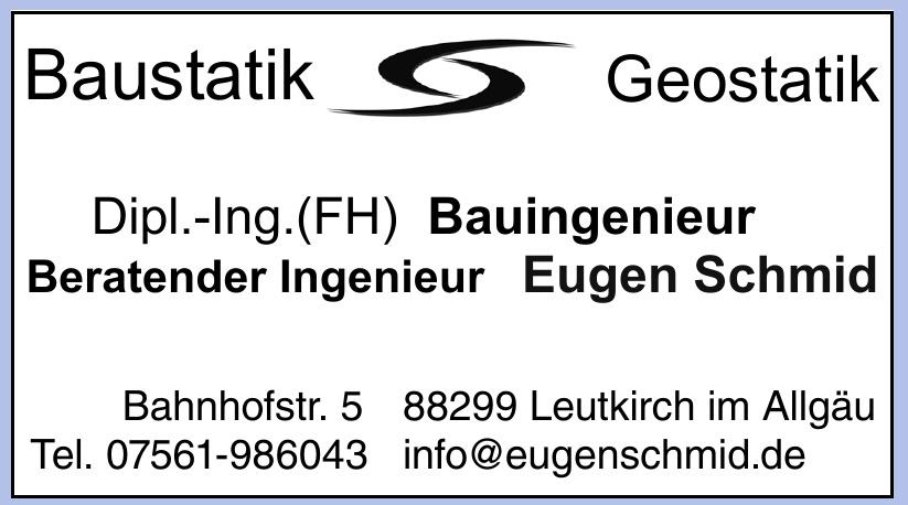 Baustatik Geostatik Dipl.-Ing.(FH) Bauingenieur Berantender Ingenieur Eugen Schmid