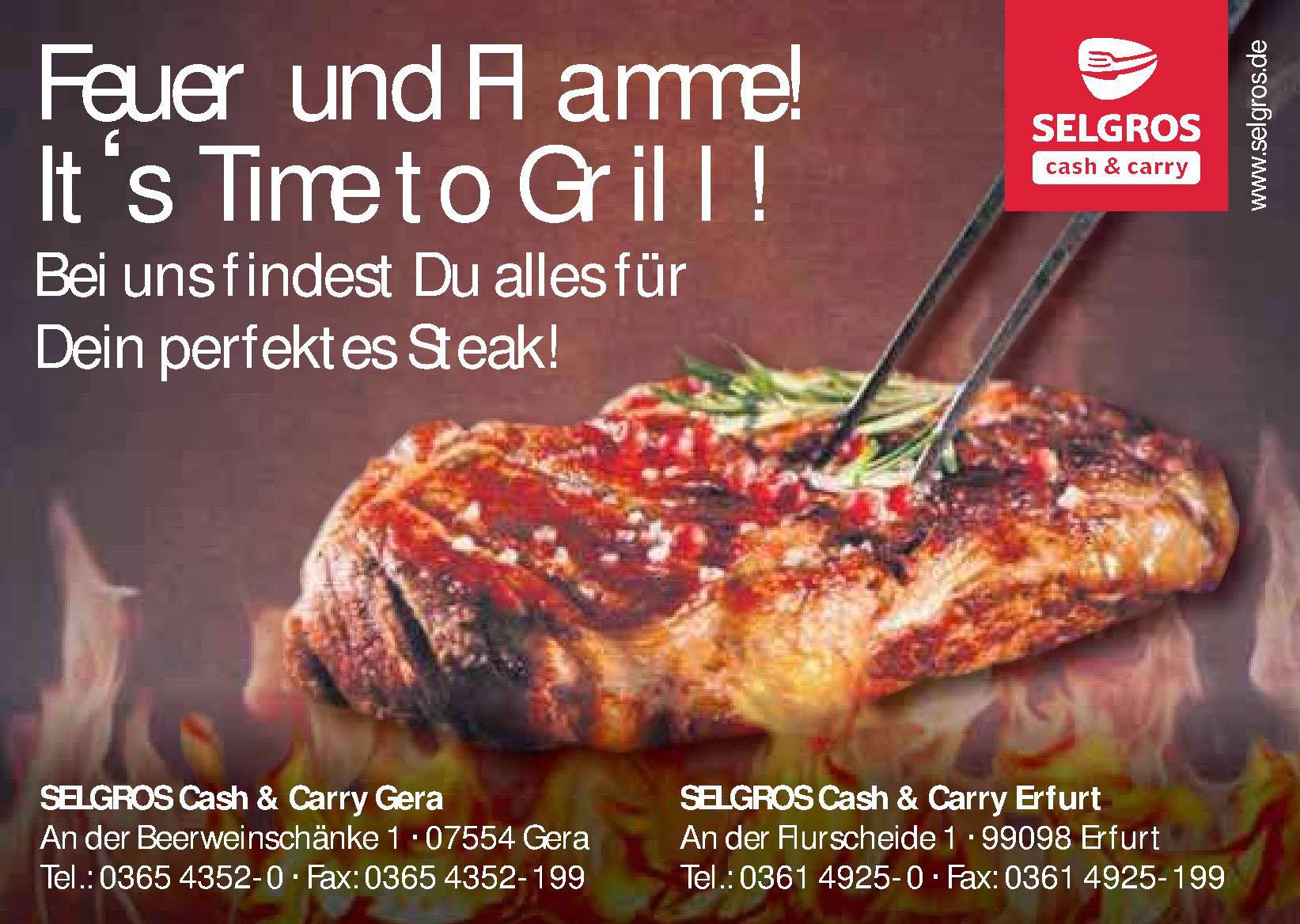 <br><b> SELGROS Cash & Carry Gera </b> <p></p> An der Beerweinschänke 1 <p></p> 07554 Gera  <p></p> Tel.: 0365 4352-0 <p></p><a href='https://selgros.de>selgros.de'</a> </p> <hr> <p></p> SELGROS Cash & Carry Erfurt <p></p> An der Flurscheide 1 <p></p> 99098 Erfurt <p></p> Tel.: 0361 4925-0 </p>