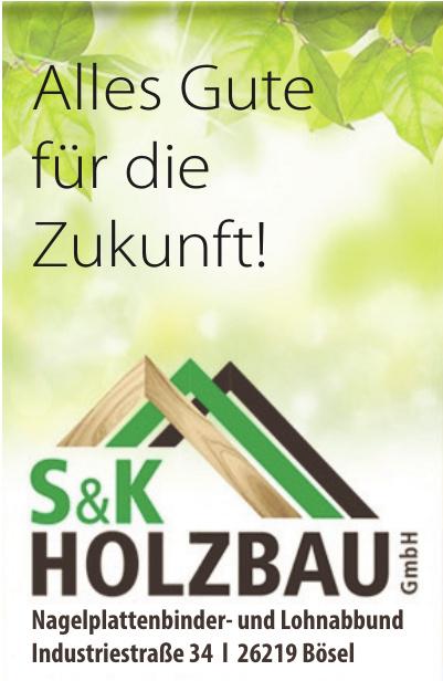 S&K Holzbau GmbH