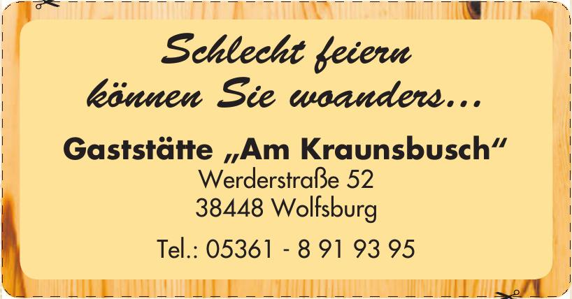"Gaststätte ""Am Kraunsbusch"""