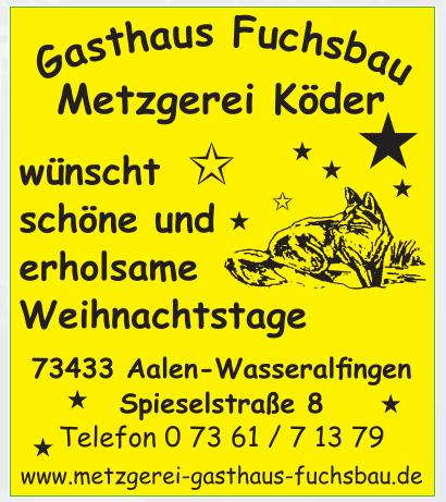 Gasthaus Fuchsbau -  Metzgerei Köder GmbH