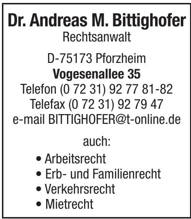 Dr. Andreas M. Bittighofer