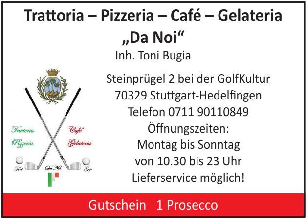 """Trattoria – Pizzeria – Café – Gelateria """"Da Noi"""""""