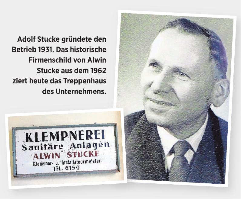 Adolf Stucke gründete den Betrieb 1931. Das historische Firmenschild von Alwin Stucke aus dem 1962 ziert heute das Treppenhaus des Unternehmens.