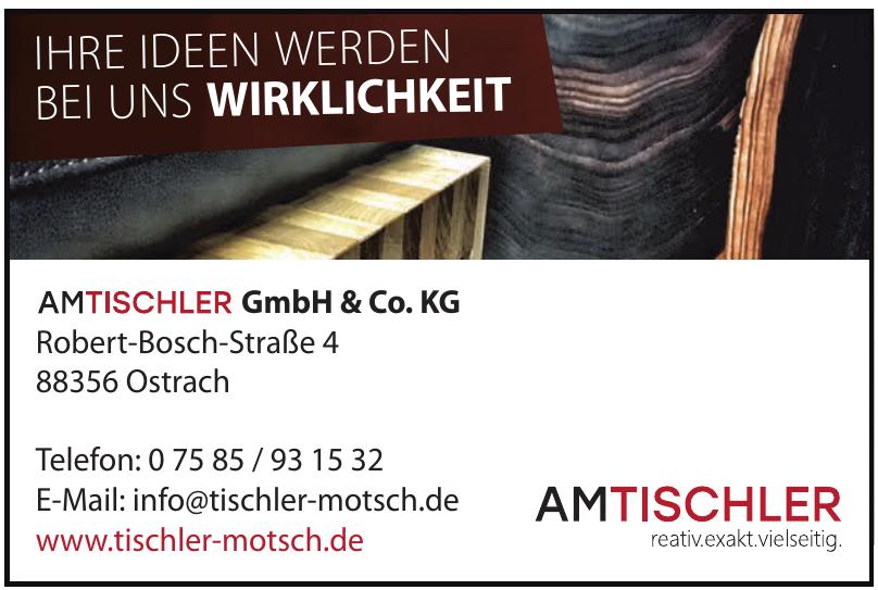 AM TISCHLER GmbH & Co. KG