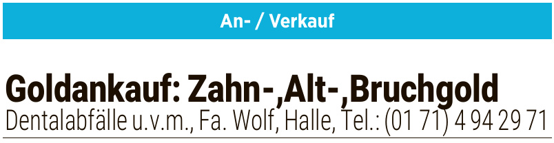 Goldankauf: Zahn-,Alt-,Bruchgold
