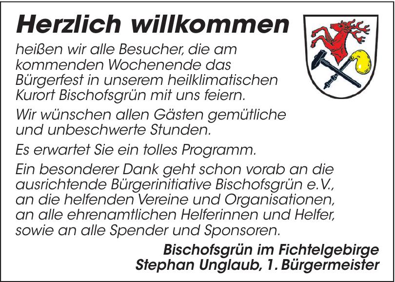 Bischofsgrün im Fichtelgebirge Stephan Unglaub, 1. Bürgermeister