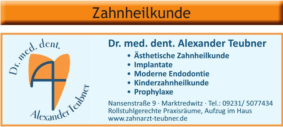 Dr. med. dent. Alexander Teubner
