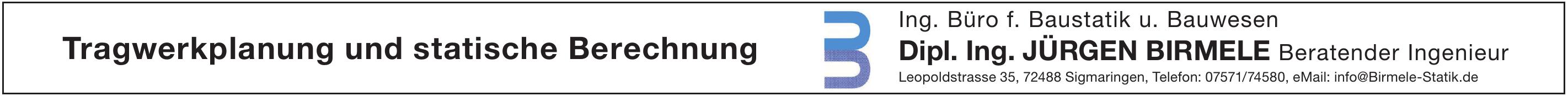 Ing. Büro f. Baustatik u. Bauwesen - Dipl. Ing. Jürgen Birmele Beratender Ingenieur