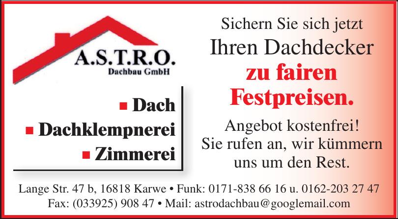 A.S.T.R.O Dachbau GmbH